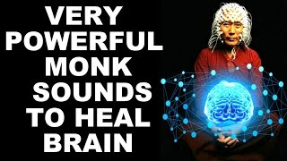 **WARNING**  SECRET MONK SOUNDS FOR BRAIN ACTIVATION & HEALING : VERY POWERFUL