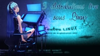 3 distributions live sous Linux