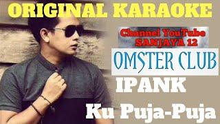 IPANK - Ku Puja Puja KARAOKE VERSION By Sanjaya 12 Channel (semi karaoke)