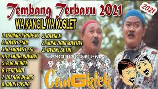Download lagu Full Album Wa Kancil Wa Koslet Cengklek
