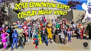 2018 Edmonton Expo Cosplay Music Video | Volume 1