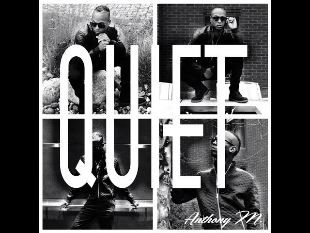 Anthony M. - Quiet (Audio)