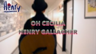 The Vamps - Oh Cecilia (Henry Gallagher Cover)