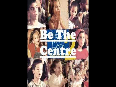 Be The Centre - Shout To The Lord Kids 2