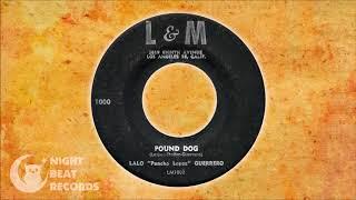 "Lalo ""Pancho Lopez"" Guerrero - ""Pound Dog"" (L&M) 1956"