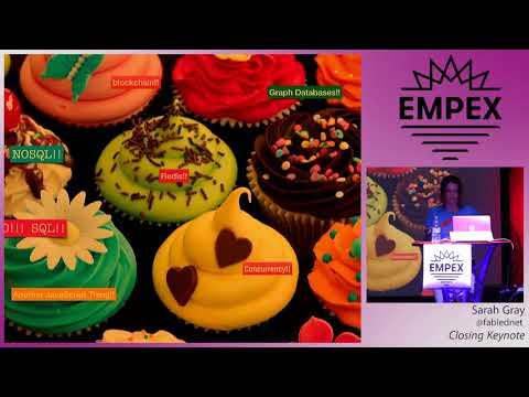 EMPEX LA 2018 - Closing Keynote by Sarah Gray