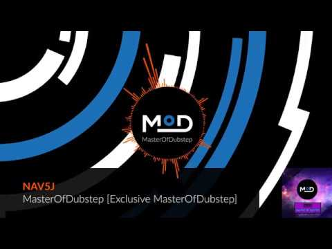 NAV5J - MasterOfDubstep [Exclusive MasterOfDubstep]