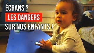 Ecrans : Les dangers sur nos enfants