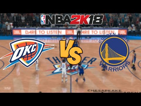 NBA 2K18 - Oklahoma City Thunder vs. Golden State Warriors - Full Gameplay