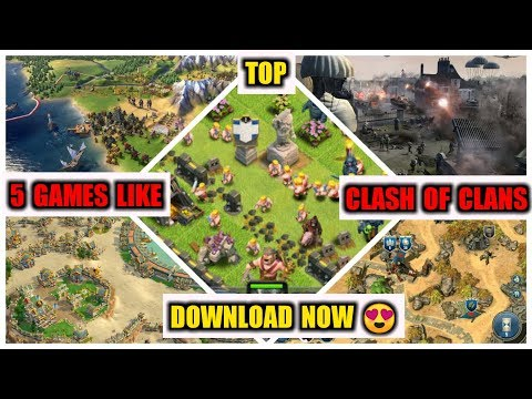 Top 5 Games Like Clash Of Clans - COC | 2019 - Latest (CWT)