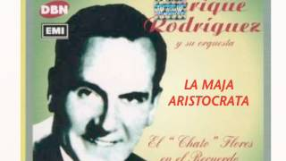 "LA MAJA ARISTOCRATA-ENRIQUE RODRIGUEZ-ROBERTO ""CHATO""FLORES"