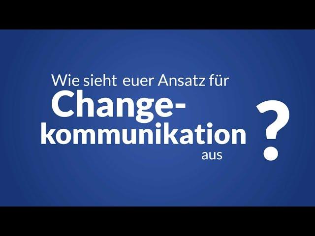 Wie sieht der Ansatz für Change-Kommunikation aus?