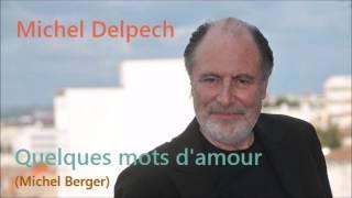 Quelques mots d'amour - Michel Delpech