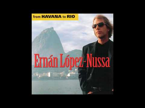 Ernán López Nussa - From Havana To Rio (Álbum Completo)