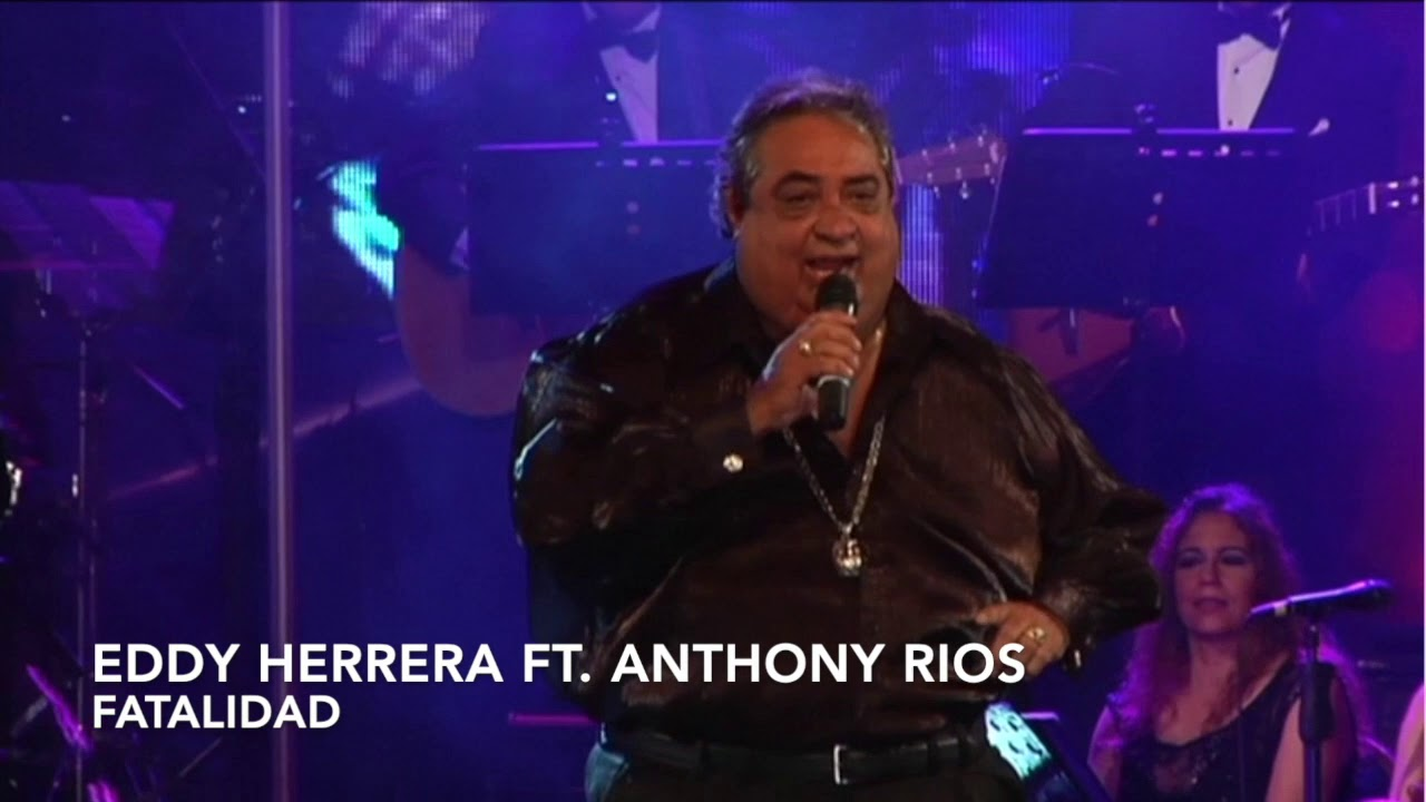Eddy Herrera - Anthony Rios - Fatalidad - Live Version - TBT