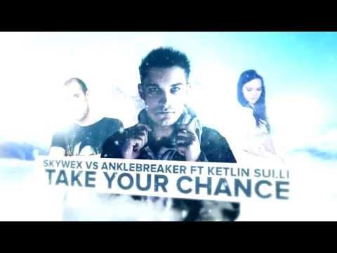 Skywex vs Anklebreaker ft Ketlin Sulli - Take Your Chance (Official video)