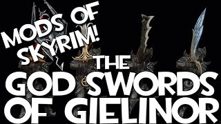 Mods of Skyrim - God Swords of Gielinor!