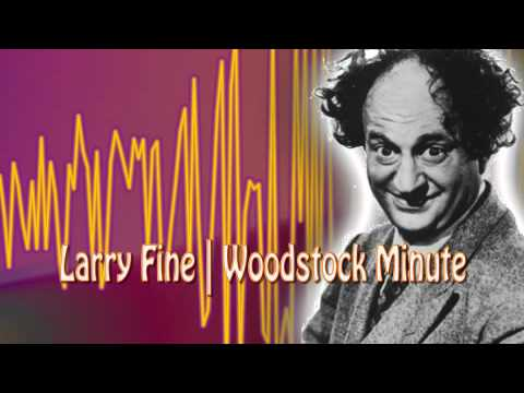 Rare recording of Larry Fine at Woodstock