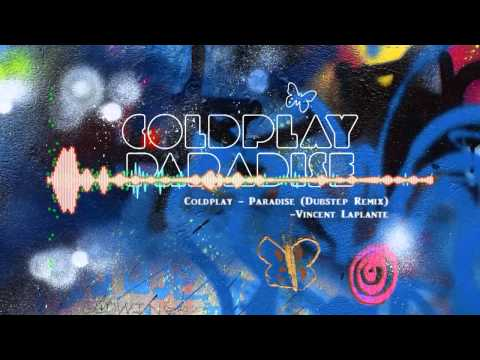 Coldplay - Paradise (Dubstep Remix)