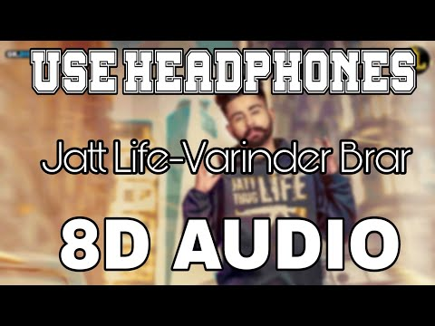 Jatt Life-Varinder Brar [8D AUDIO] 8D Punjabi Songs 2019