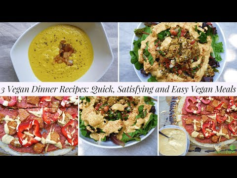 3 Vegan Dinner Recipes: Quick, Satisfying and Easy Vegan Meals