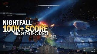 100,000+ Score Nightfall - Will of the Thousands [Destiny 2 Forsaken]