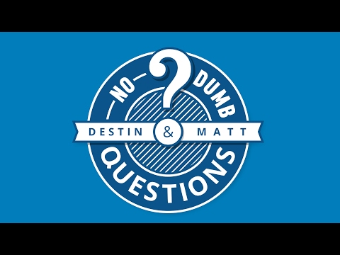 No Dumb Questions - My New Podcast With Destin Sandlin