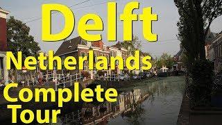 Delft, Netherlands, Complete Tour