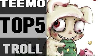 ➄ Top 5 Troll Teemo