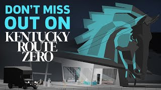 Don't Miss Out On Kentucky Route Zero