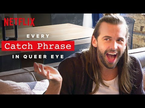 YASS Every Catch Phrase In Queer Eye | Netflix