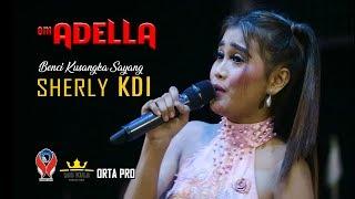 Download SHERLY KDI - BENCI KU SANGKA SAYANG (OM.ADELLA LIVE IN GOFUN BOJONEGORO)