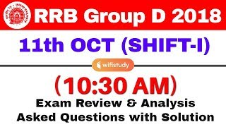 RRB Group D (11 Oct 2018, Shift-I) Exam Analysis & Asked Questions