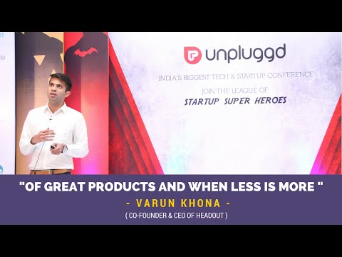 Of Great Products and When Less Is More - Varun Khona of Headout at UnPluggd