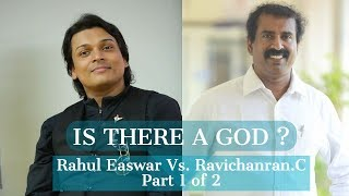 Is there a god ? -Rahul Easwar Vs. Prof.Ravichanran.C  - Part 1 of 2 - Malayalam - Nirmukta Detate -