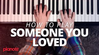 "How To Play ""Someone You Loved"" On The Piano"