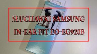 Słuchawki Samsung IN-EAR-FIT EO-EG920B OPINIA ROZPAKOWANIE