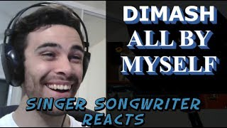 Dimash All By Myself - Singer Songwriter Reaction