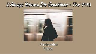 The 1975 - I Always Wanna Die Sometimes [THAISUB|แปลเพลง]