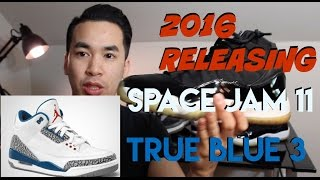 2016 Jordan True Blue 3 / Space Jam 11 Releasing