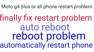 Restart, auto reboot, automatically restart phone fixed error(in Hindi)