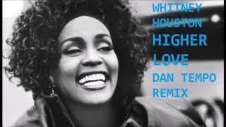WHITNEY HOUSTON   HIGHER LOVE '19   DAN TEMPO REMIX mp3