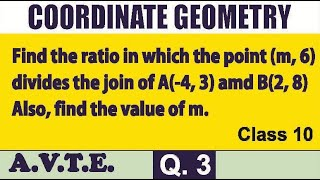 Find ratio in which point (m,6) divides join of A(-4,3) & B(2,8). find m || Coordinate Geometry Q 3