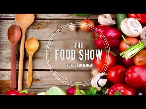 The Food Show Cooking Kochmusik - Background Music For Videos and Shows