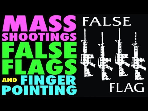 Mass Shootings, False Flags and Finger Pointing