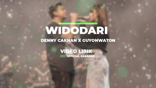 DENNY CAKNAN Feat GUYON WATON - WIDODARI (VIDEO LIRIK - OFFICIAL KARAOKE