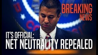 BREAKING: FCC Officially Voted to Repeal Net Neutrality in 3-2 Vote