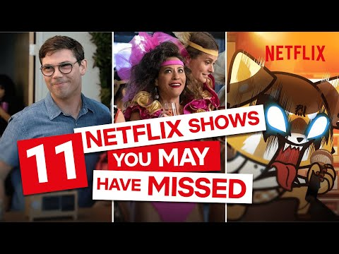 11 Series You May Have Missed On Netflix