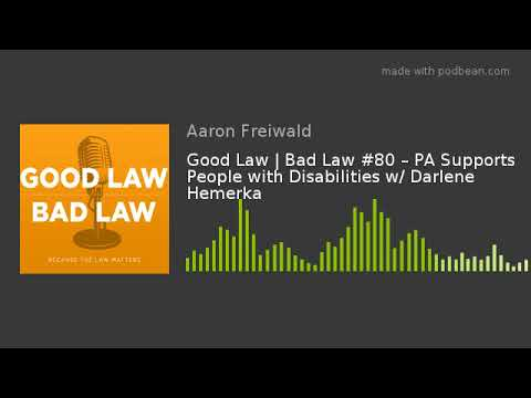 Good Law | Bad Law #80 – PA Supports People with Disabilities w/ Darlene Hemerka