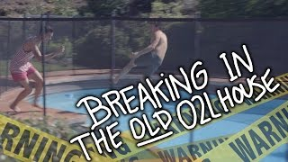 Breaking in the Old O2L House